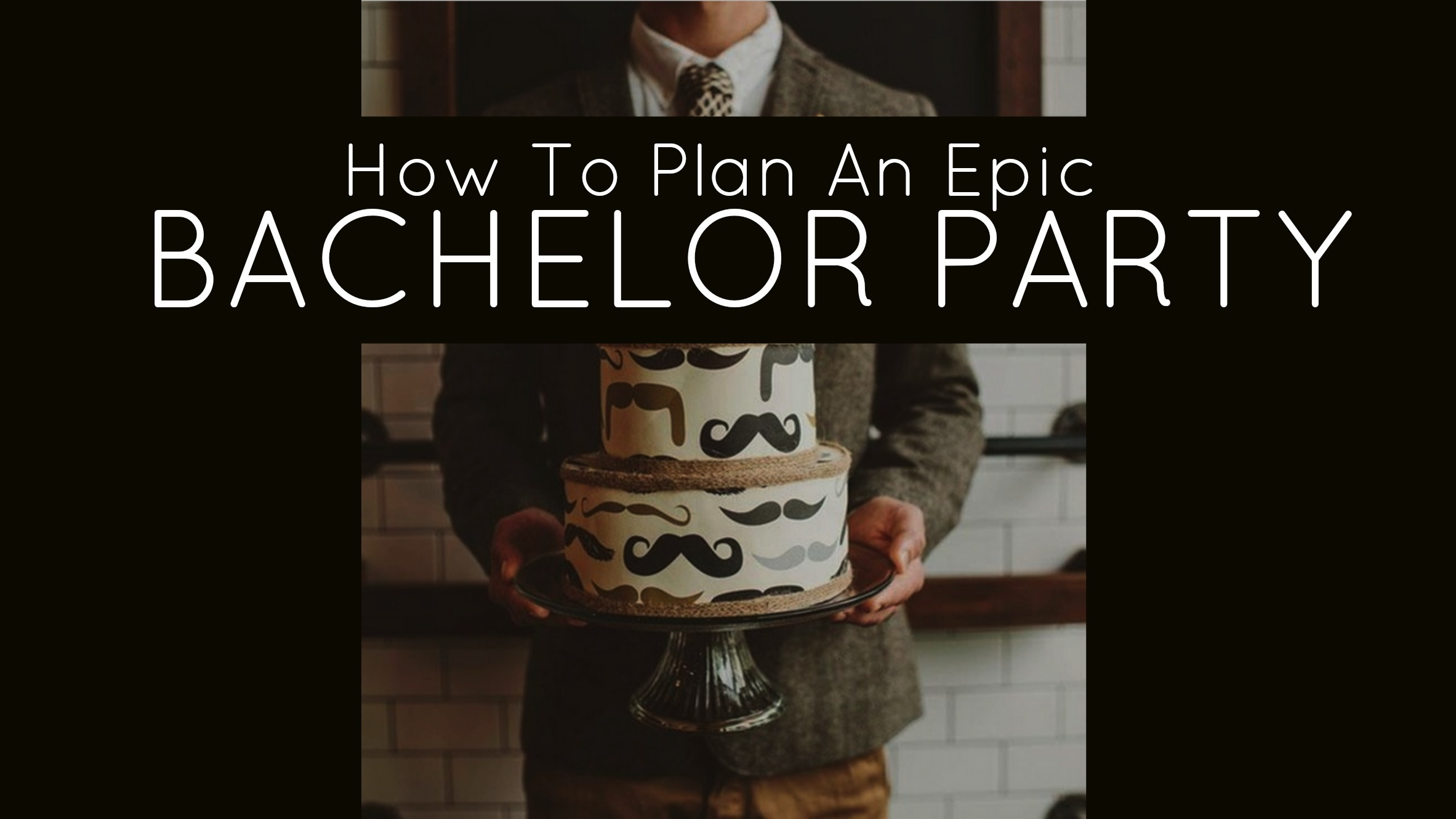 bachelor party ideas - how to plan a bachelor party - tailored fit