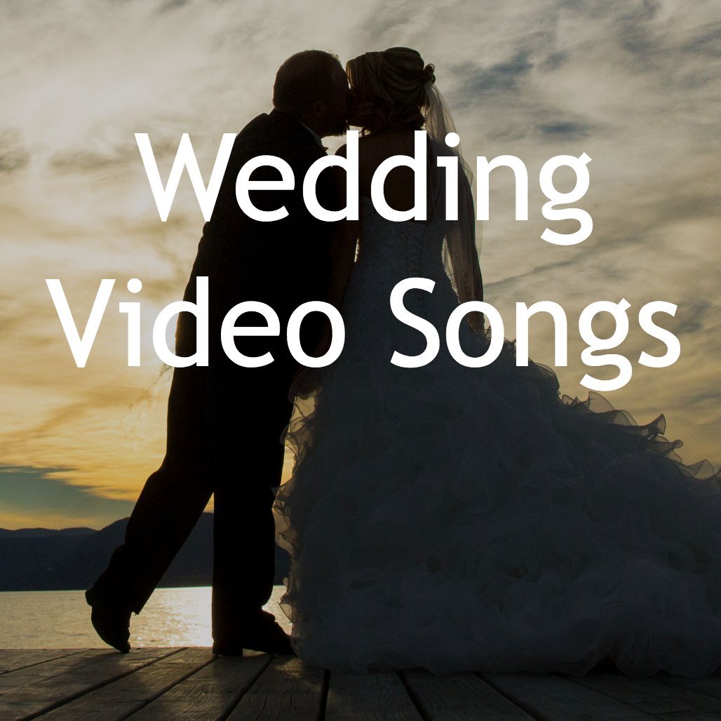 List Of Good Wedding Reception Songs: Wedding Video Songs / Music List
