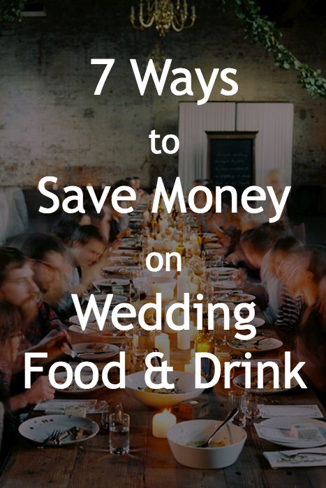 7 ways to save money on wedding food and drink alcohol