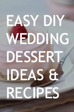 Easy DIY Wedding Dessert Ideas