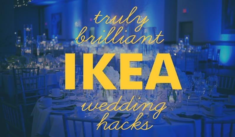 Truly Brilliant Ikea Wedding Hacks