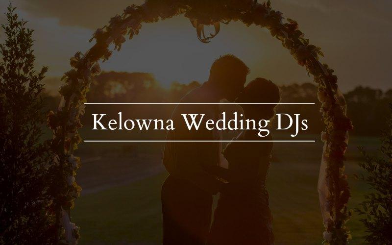 Find your Kelowna Wedding DJ!